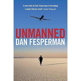 Obemannade (Main) av Dan Fesperman - 9780857893444 bok