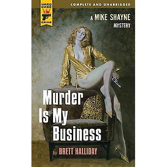 Murder is My Business (Unabridged) by Brett Halliday - 9780857683472