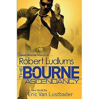 Robert Ludlum's the Bourne Ascendancy by Robert Ludlum - Eric van Lus