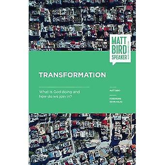 Transformation - vad Gud gör och hur går vi? av Matt Bird