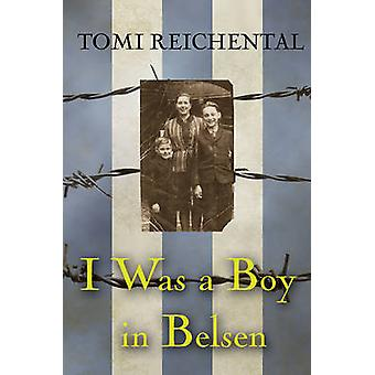 I Was a Boy in Belsen by Tomi Reichental - Nicola Pierce - 9781847177