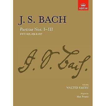 Partitas I-III - Bwv 825-827 by Johann Sebastian Bach - Walter Emery -