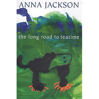 The Long Road to Teatime by Anna Jackson - 9781869402235 Book