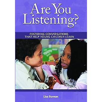 Are You Listening? - Fostering Conversations That Help Young Children