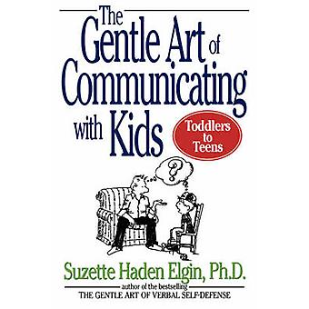 The Gentle Art of Communicating with Kids by Suzette Haden Elgin - 97