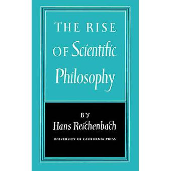 The Rise of Scientific Philosophy by Hans Reichenbach - 9780520010550