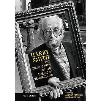 Harry Smith - avantgarde i den amerikanska Vernacular av Andrew Per