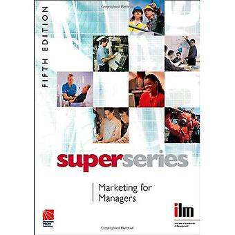 Marketing For Managers (ILM Super Series)