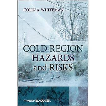 Kalten Region Gefahren und Risiken