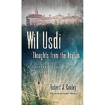 Wil Usdi: Thoughts from the Asylum, a Cherokee Novella (American Indian Literature and Critical Studies)