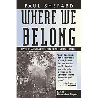Where We Belong: Beyond Abstraction à percevoir la Nature