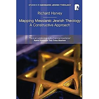 Mapping Messianic Jewish Theology: A Constructive Approach (Studies in Messianic Jewish Theology)