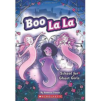 School for Ghost Girls (Boo La La)