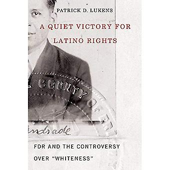 A Quiet Victory for Latino� Rights: FDR And The Controversy Over \