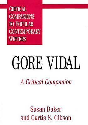Gore Vidal A Critical Companion by Baker & Susan