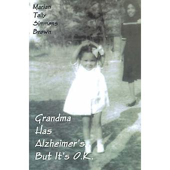Grandma Has Alzheimers But Its Ok by Brown & Marian Tally Simmons