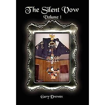 The Silent Vow  Volume I by Drewes & Gary