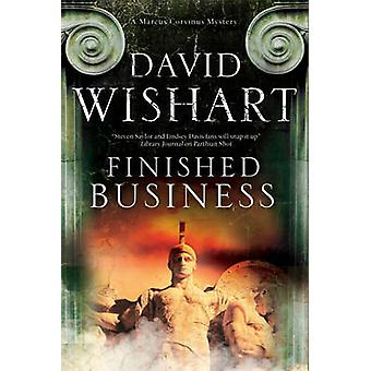 Finished Business A Marcus Corvinus Mystery set in Ancient Rome by Wishart & David