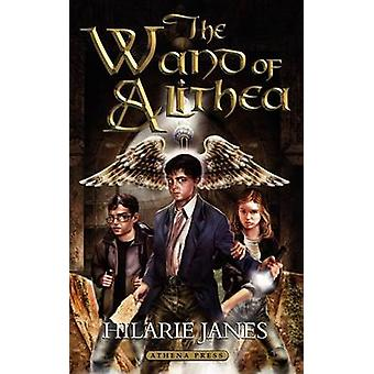 The Wand of Alithea by Janes & Hilarie