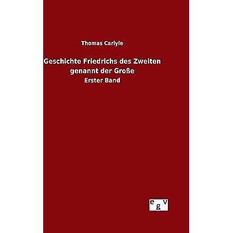 Geschichte Friedrichs des Zweiten dimmed der Groe & Thomas Carlyle