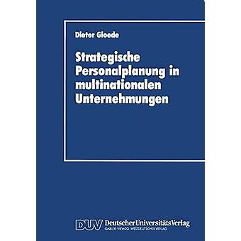 Strategische Personalplanung in Multinationalen Unternehmungen by Gloede & Dieter