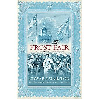 Frost Fair Christopher Redmayne Mysteries by Edward Marston