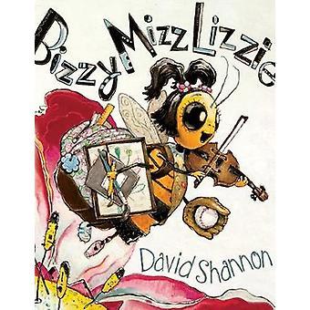 Bizzy Mizz Lizzie by David Shannon - 9780545619431 Book