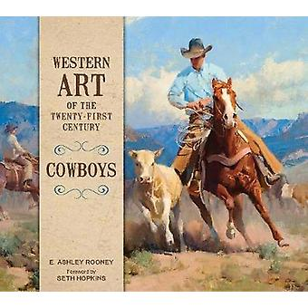 Western Art of the Twenty-first Century - Cowboys by Western Art of th