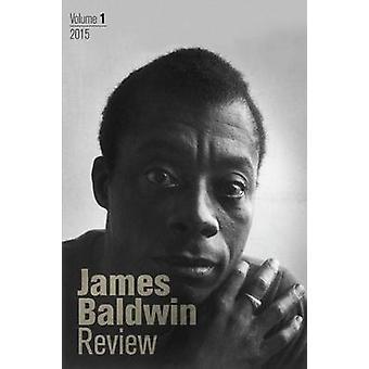 James Baldwin Review - Volume 1 by Douglas Field - Justin Joyce - Dwig