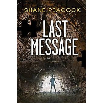 Last Message by Shane Peacock - 9781554699353 Book