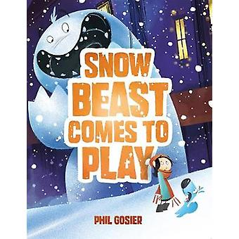 Snow Beast Comes to Play by Phil Gosier - 9781626725195 Book