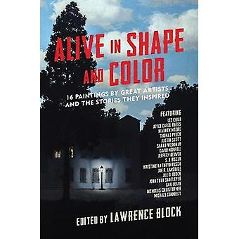 Alive in Shape and Color - 17 Paintings by Great Artists and the Stor