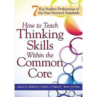 How to Teach Thinking Skills Within the Common Core - 7 Key Student Pr