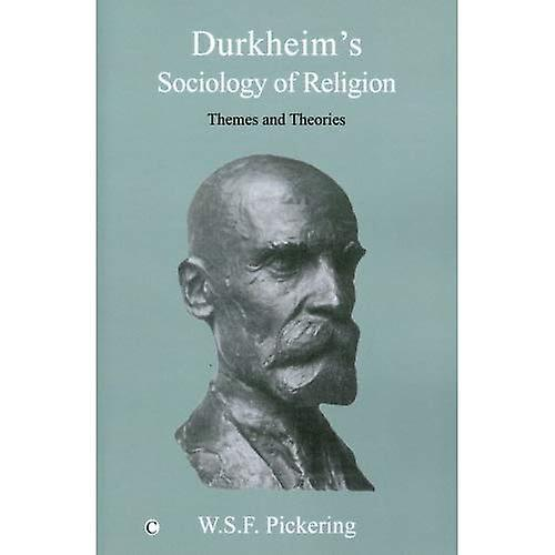 Durkheims Sociology of Relition  Themes and Theories
