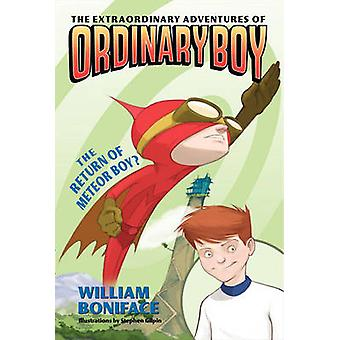 The Extraordinary Adventures of Ordinary Boy - The Return of Meteor Bo
