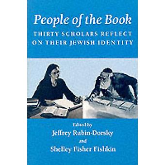 People of the Book - Thirty Scholars Reflect on Their Jewish Identity