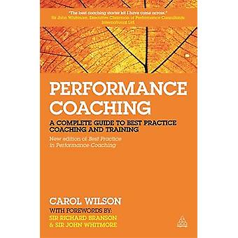 Performance Coaching - A Complete Guide to Best Practice Coaching and