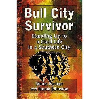Bull City Survivor - Standing Up to a Hard Life in a Southern City by