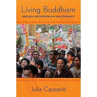 Living Buddhism - Mind - Self - and Emotion in a Thai Community by Jul