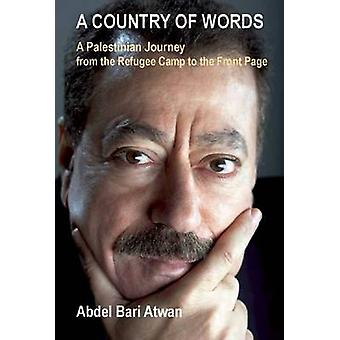 A Country of Words - A Palestinian Journey from the Refugee Camp to th