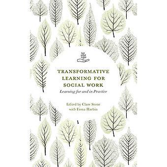 Transformatives lernen für soziale Arbeit - lernen für und in der Praxis