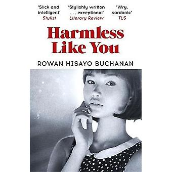 Harmless Like You by Rowan Hisayo Buchanan - 9781473638341 Book