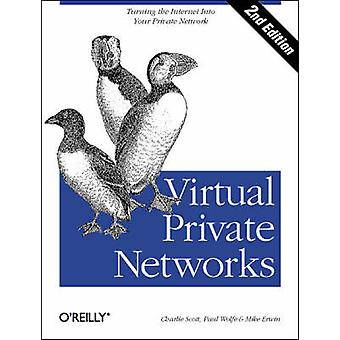 Virtual Private Networks (2nd Revised edition) by Charlie Scott - Pau