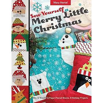 Sew Yourself a Merry Little Christmas - Mix & Match 16 Paper-Pieced Bl