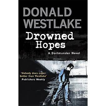 Esperanças se afogou - um mistério Dortmunder por Donald E. Westlake - 978184724