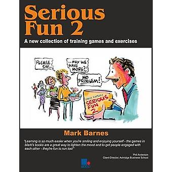 Serious Fun - A New Collection of Training Games and Exercises - v. 2 b