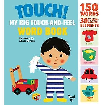 Touch! My Big Touch-and-Feel Word Book by Xavier Deneux - 97827459817