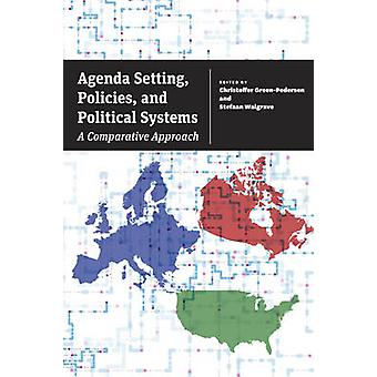 Agenda Setting - Policies - and Political Systems - A Comparative Appr