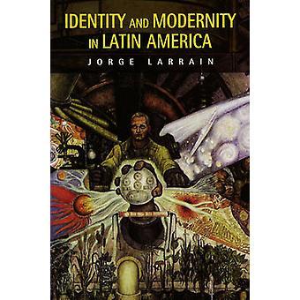 Identität und moderne in Lateinamerika von Jorge Larrain - 9780745626