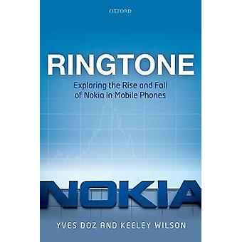 Ringtone - Exploring the Rise and Fall of Nokia in Mobile Phones by Ke